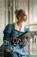 The Painter's Daughter : sophie dupont, daughter of a portrait painter, assists...