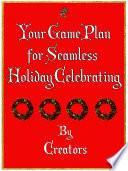 Your Game Plan For Seamless Holiday Celebrating