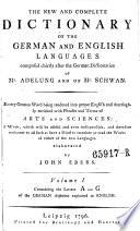 Vollst  ndiges W  rterbuch Der Englischen Sprache F  r Die Deutschen  The New and Complete Dictionary of the German and English Languages