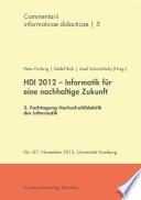 HDI 2012 – Informatik für eine nachhaltige Zukunft : 5. Fachtagung Hochschuldidaktik der Informatik ; 06.–07. November 2012, Universität Hamburg