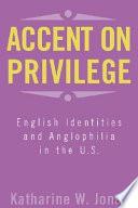 Accent on Privilege