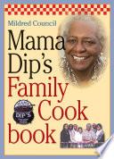 Mama Dip s Family Cookbook