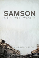Samson  A Life Well Wasted   Member Book