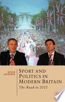 Sport and Politics in Modern Britain