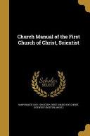 CHURCH MANUAL OF THE 1ST CHURC
