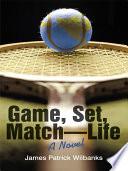 Game Set Match Life