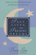 Past Lives  Present Dreams And Prosperity And In Banishing Fears Phobias