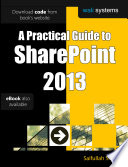 A Practical Guide to SharePoint 2013