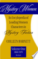 Mystery Women  An Encyclopedia of Leading Women Characters in Mystery Fiction Vol 1  1860 1979