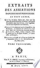 Extraits des assertions dangereuses et pernicieuses en tout genre, que les sois-disans Jésuites ont, dans tous les temps et persévéramment, soutenues, enseignées et publiées dans leurs livres, avec l'approbation de leurs superieurs et généraux