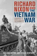 Richard Nixon and the Vietnam War Relations Historian David F Shmitz Provides Students Of