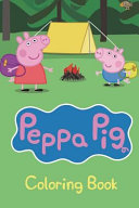 Peppa Pig Coloring Book : her friends for you to color in!...