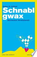 Schnablgwax