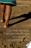 Colorblindness  Post raciality  and Whiteness in the United States