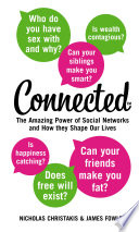 Connected  The Amazing Power of Social Networks and How They Shape Our Lives