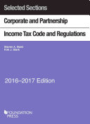 Selected Sections Corporate and Partnership Income Tax Code and Regulations  2016 2017