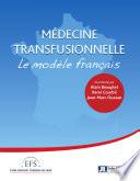 illustration La médecine transfusionnelle, Le modèle français