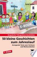 50 kleine Geschichten zum Jahreslauf - 1. Klasse