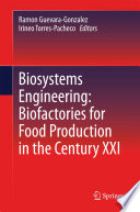 Biosystems Engineering Biofactories For Food Production In The Century Xxi