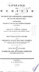 Literatur der Medicin seit der Mitte des achtzehnten Jahrhunderts bis auf die neueste Zeit