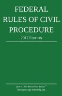 Federal Rules of Civil Procedure  2017 Edition