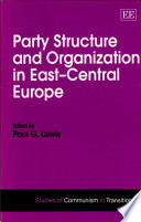 Party Structure and Organization in East Central Europe