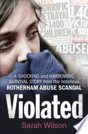 Violated  A Shocking and Harrowing Survival Story From the Notorious Rotherham Abuse Scandal