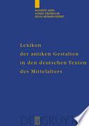 Lexikon der antiken Gestalten in den deutschen Texten des Mittelalters