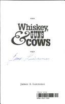 Whiskey  guns   cows