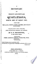 A Dictionary of Select and Popular Quotations, which are in Daily Use