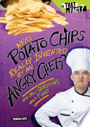 Were Potato Chips Really Invented by an Angry Chef