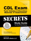 CDL Exam Secrets   Tank Vehicles and Hazardous Materials  X  Endorsement Study Guide