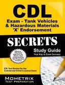 CDL Exam Secrets   Tank Vehicles and Hazardous Materials  X  Endorsement Study Guide
