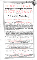 download ebook the great historical, geographical, genealogical and poetical dictionary; being a curious miscellany of sacred and prophane history ... collected from the best historians, chronologers and lexicographers ... but more especially out of lewis morery, d.d. his eighth edition corrected and enlarged by monsieur le clerc ... the first[-second] volume pdf epub