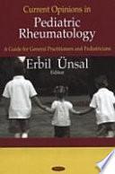 Current Opinions in Pediatric Rheumatology