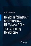 Health Informatics on FHIR: How HL7