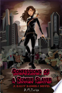 Confessions of a Zombie Slayer