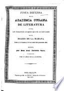Justa defensa de la Academia Cubana de Literatura contra los violentos ataques que se le han dado en el diario de la Habaña desde el 12 hasta el 23 de abril del presente año (1834).