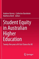 Student Equity in Australian Higher Education  Twenty Five Years of a Fair Chance for All