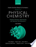 Student Solutions Manual To Accompany Atkins Physical Chemistry 11th Edition