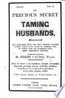 The Precious Secret of Taming Husbands  Discovered     By Ph  be Caudle  Widow  Being an Answer to the Impertinent     Pamphlet  Entitled     The Grand Secret of Wife Taming     Etc