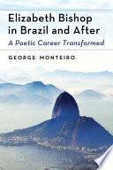 Elizabeth Bishop In Brazil And After