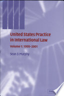 United States Practice in International Law  Volume 1  1999   2001