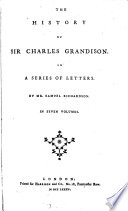 The History of Sir Charles Grandison  In a Series of Letters  By Mr  Samuel Richardson  In Seven Volumes