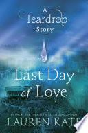 Last Day of Love: A Teardrop Story