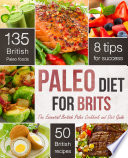The Paleo Diet for Brits  The Essential British Paleo Cookbook and Diet Guide