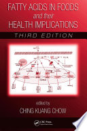 Fatty Acids In Foods And Their Health Implications Third Edition book