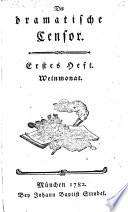 Der dramatische Censor. (Herausgeber: Joseph Maria Babo, Lorenz Hübner und Johann Baptist Strobel.).