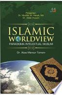 ISLAMIC WORLD VIEW Paradigma Intelektual Muslim Rilis Juli 2017 Berat 0 90