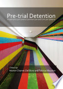 Pre trial detention in 20th and 21st Century Common Law and Civil Law Systems